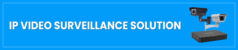 IP Video Surveillance Solution